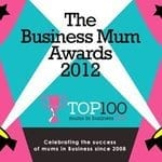 2012 Business Mum Awards are open!