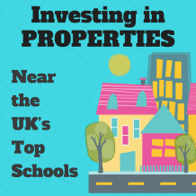 Investing in properties near the UK's top schools