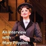 An interview with Mary Poppins