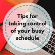 4 tips for taking control of your busy schedule